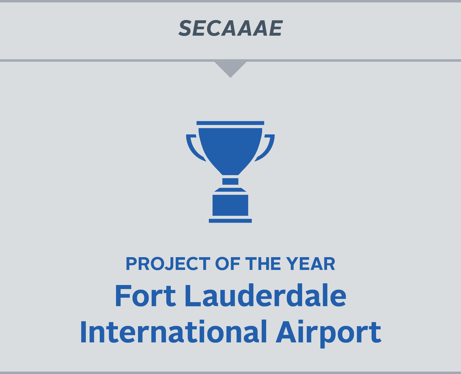 Project of the Year - Fort Lauderdale International Airport.