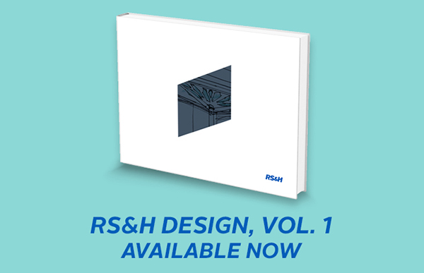 RS&H Design Book, Volume 1 is now available.