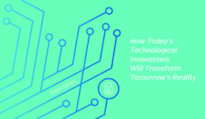 How Today's Technological Innovations Will Transform Tomorrow's Reality.